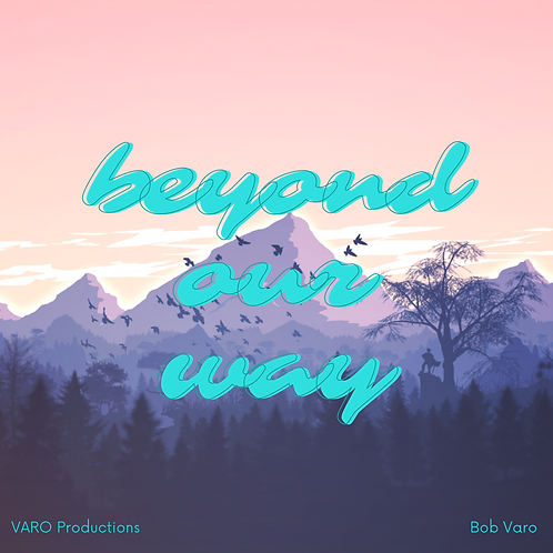 Beyond Our Way