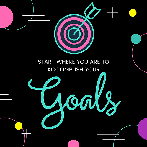 Start Where You Are Goal Cultivation: 10-Week Intensive Mentorship