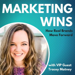 Tintero Creative - Marketing Wins: How Real Brands Move Forward with Tracey Matney