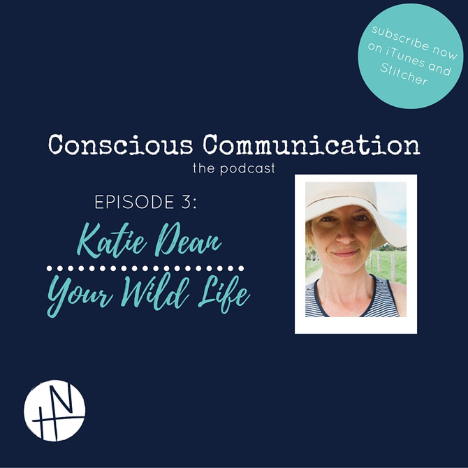 PODCAST EPISODE 3: Katie Dean, Your Wild Life