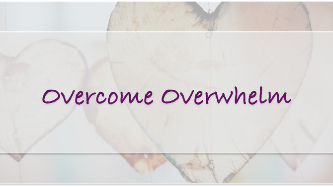 Overcome overwhelm in 5 simple steps