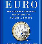 Joseph Stiglitz - The Euro: how a common currency threatens the future of Europe