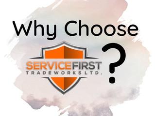 Why Choose Service First Tradeworks Ltd.?