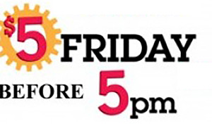 $5 Friday before 5pm