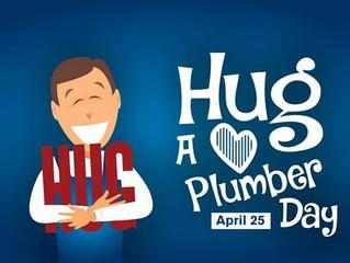 National Hug A Plumber Day!