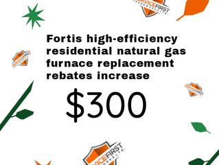 Fortis Rebate Increase October 1, 2019!