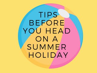 Tips Before You Head On A Summer Holiday