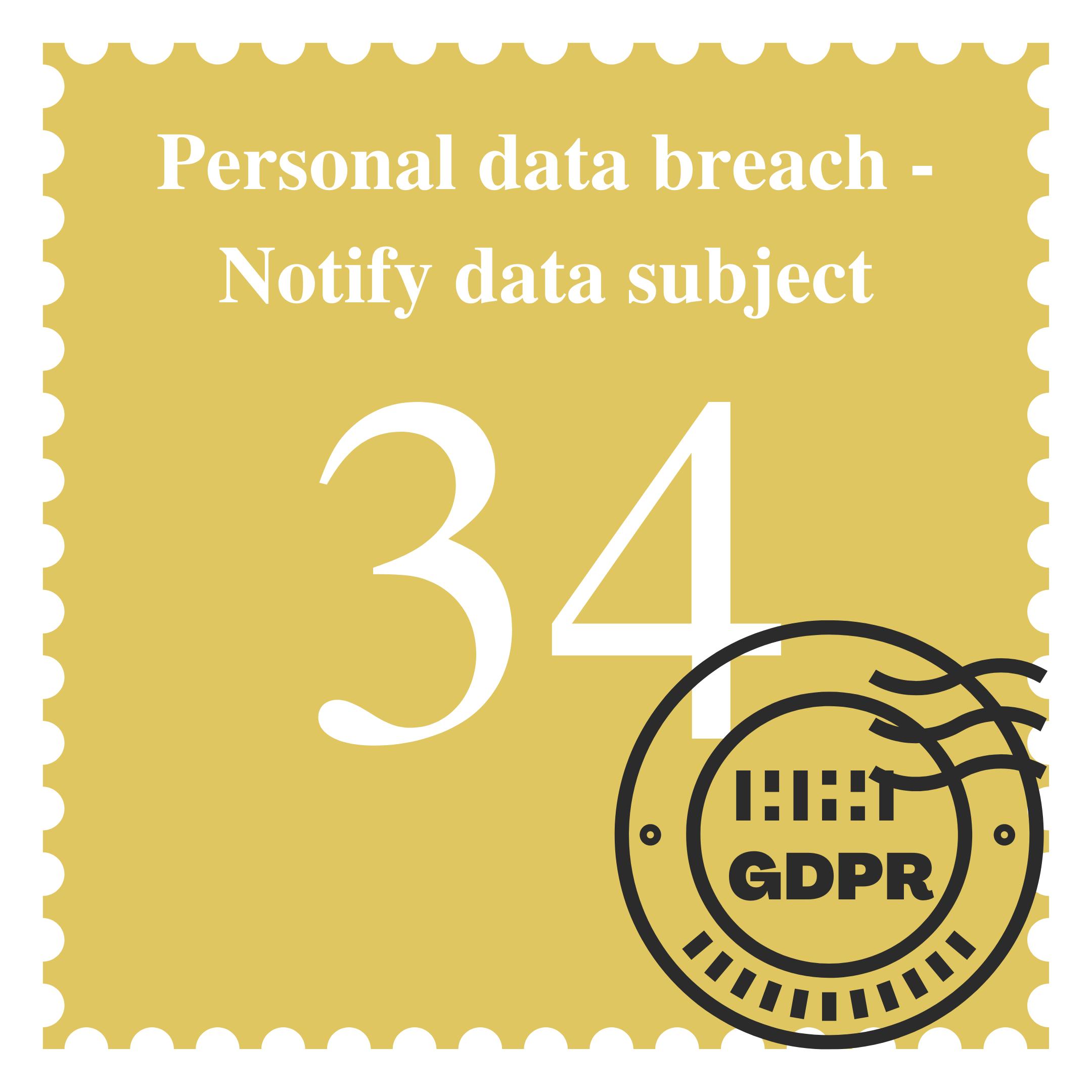 Personal Data Breach - Notify Data Subject