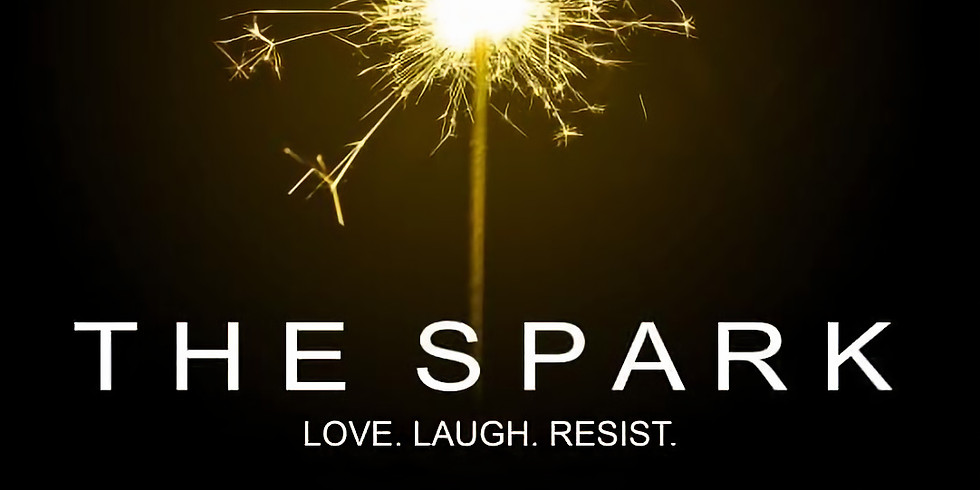 Wretched Hive Comedy Presents: The Spark - Love, Laugh, Resist