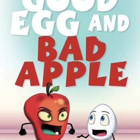 """Good Egg and Bad Apple"" Cover"