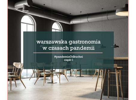 Warszawska gastronomia w czasach pandemii.  #PandemiaOdkuchni - Cz. I