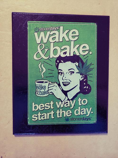Wake & Bake Sign
