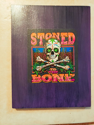Stoned To the Bone Sign