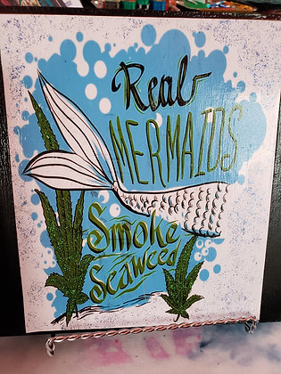 Real Mermaids Smoke Seaweed Sign