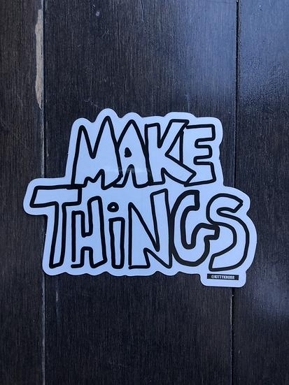 MAKE THINGS STICKER