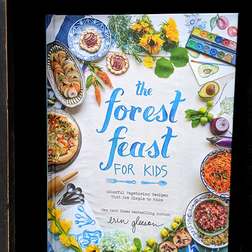"""""""The Forest Feast for Kids: Colorful Vegetarian Recipes..."""" by Erin Gleeson"""