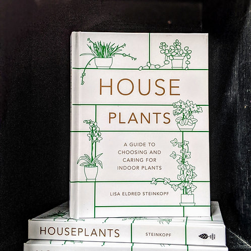 """""""Houseplants: A Guide to Choosing & Caring for Indoor Plants"""" by Lisa Steinkopf"""