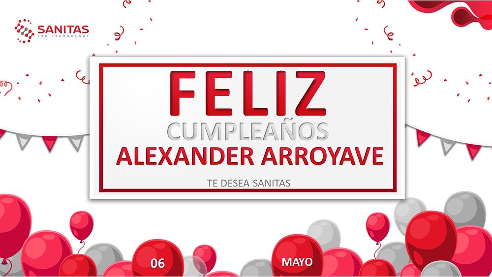 Sanitas felicita a nuestro compañero Alexander Arroyave por su cumpleaños, te deseamos muchos éxitos y bendiciones en este día tan especial, feliz vuelta al sol, que cumplas muchos más y disfrutes tu día.