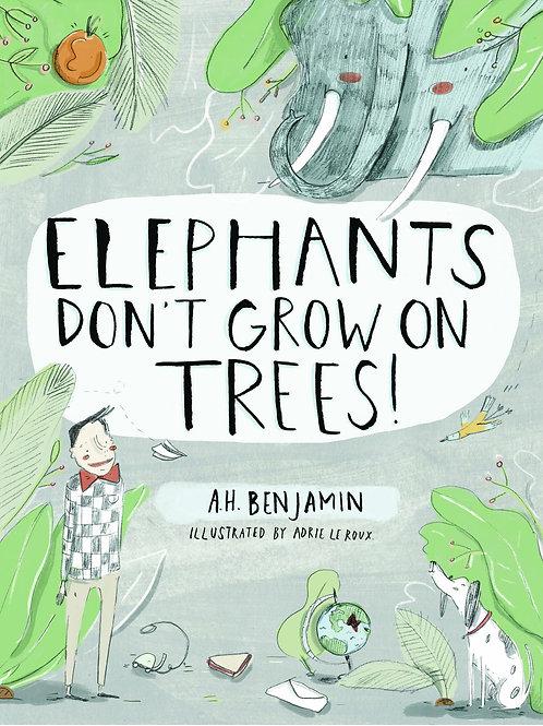 Elephants don't grow on Trees!