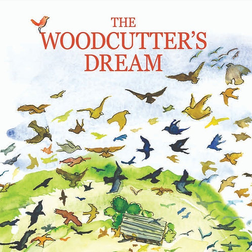 The Woodcutter's Dream by Maisel Neave