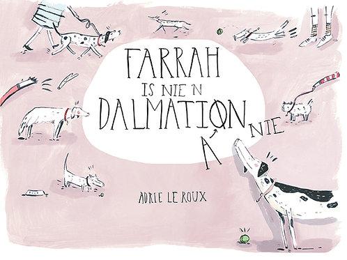 Farrah is not a Dalmatian / Farrah is nie 'n Dalmatian nie