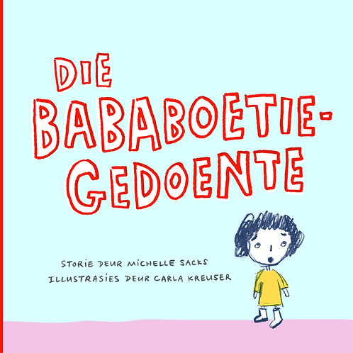 Die Bababoetie-gedoente by Michelle Sachs