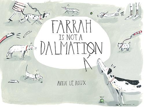 Farrah is not a Dalmatian by Adrie Le Roux