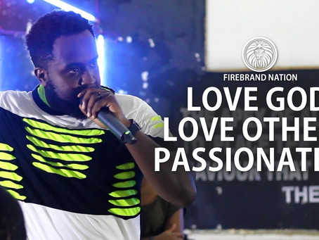 Love God Love Others Passionately Series