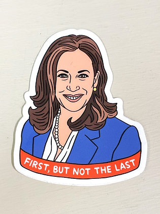 """First, but Not the Last"" Kamala Harris Sticker"