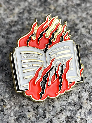 """Censorship is Dictatorship"" Burning Book Enamel Pin"