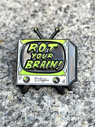 """""""Rot Your Brain!"""" Television Enamel Pin"""