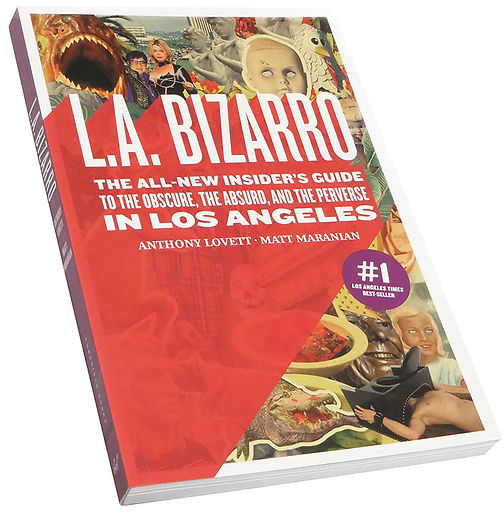 L.A. Bizarro by Anthony Lovett and Matt Maranian, Chronicle Books