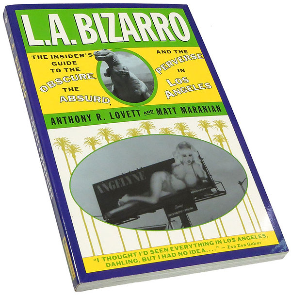 L.A. Bizarro by Anthony Lovett and Matt Maranian, St. Martin's Press