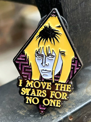 """""""I Move the Stars for No One"""" Labyrinth Pin"""