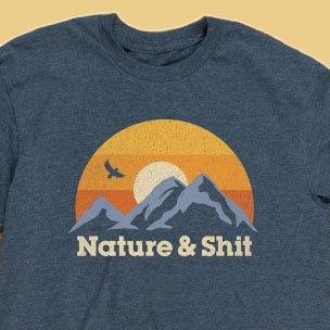 """Men's """"Nature & Shit"""" T-Shirt"""