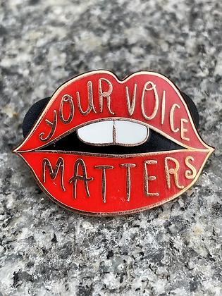 """Your Voice Matters"" Lips Enamel Pin"