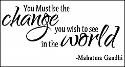 Be The Change_Gandhi.png