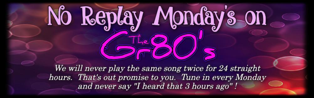 Gr80s-NoReplayMondaySlide.jpg