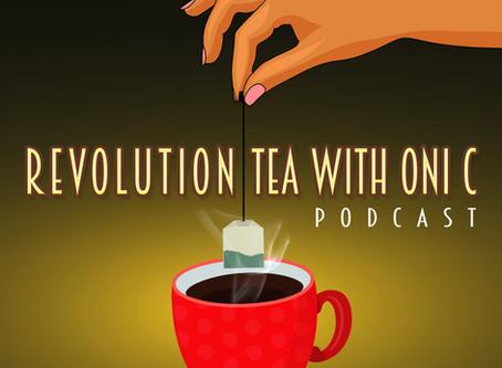Revolution Tea with Oni C Podcast