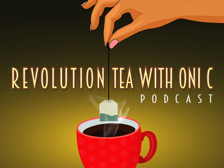Revolution Tea with Oni C Podcast