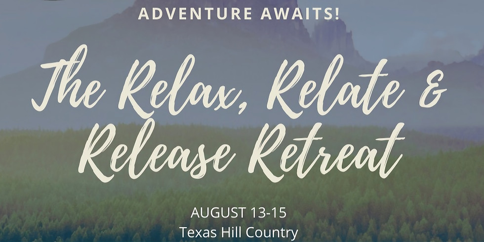 The Relax, Relate & Release Retreat