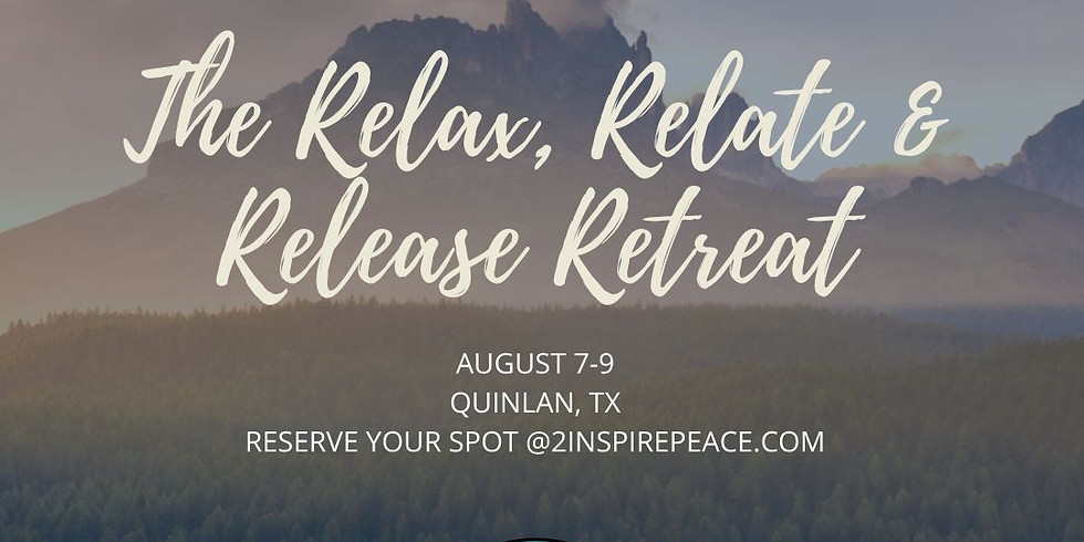 The Relax, Relate, & Release Retreat