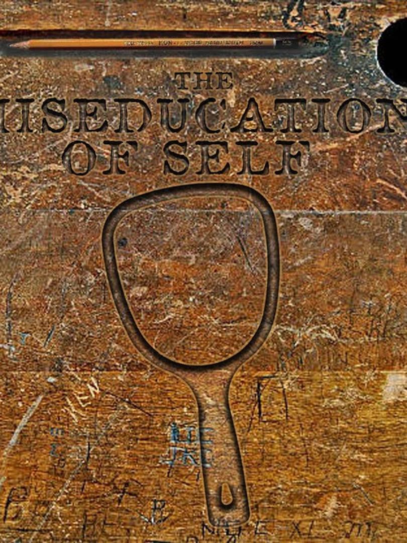 The Miseducation of Self