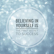 Believing in yourself is the first secre