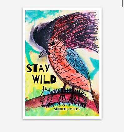 Stay Wild Bird