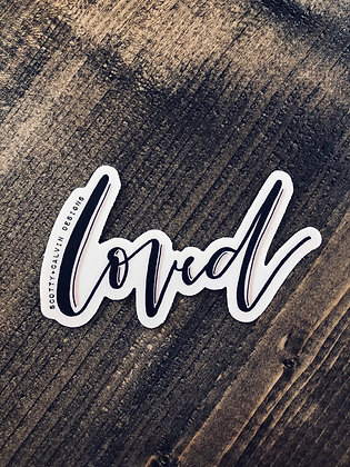 """Loved"" Hand-Lettered Sticker"