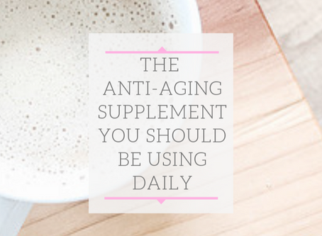 The Anti-Aging Supplement You Should Be Using Daily