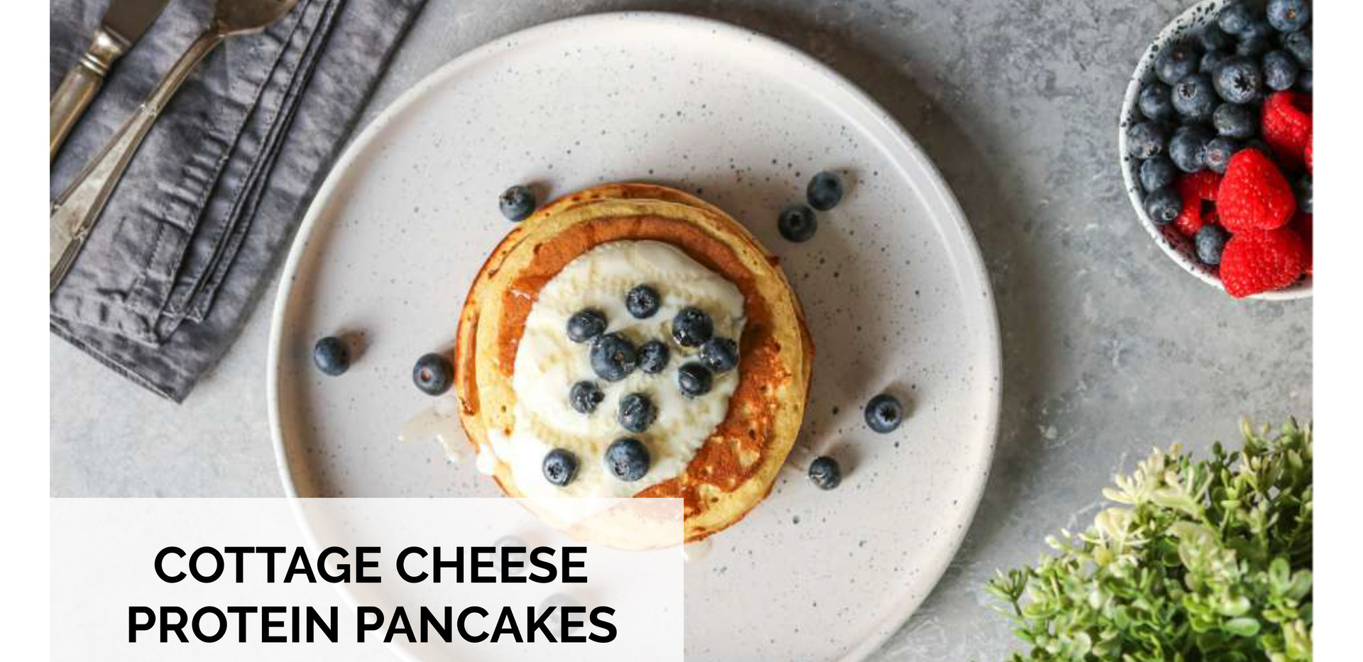 COTTAGE CHEESE PROTEIN PANCAKES-1.jpg