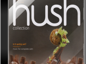 Hush volume 9 - Is It Spring Yet?