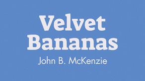 Review: Velvet Bananas by John B. McKinsey